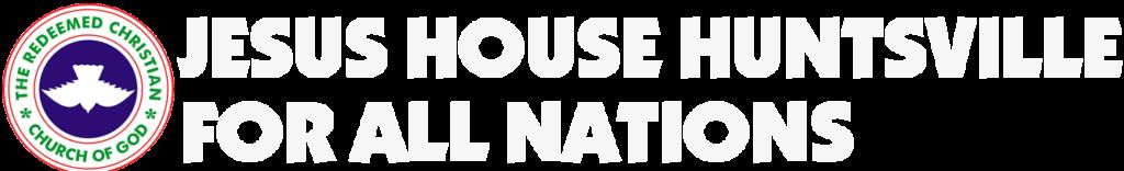 RCCG Jesus House Huntsville for All Nations